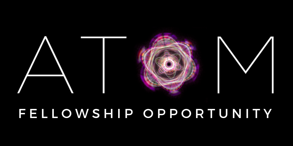 ATOM Fellowship Opportunity