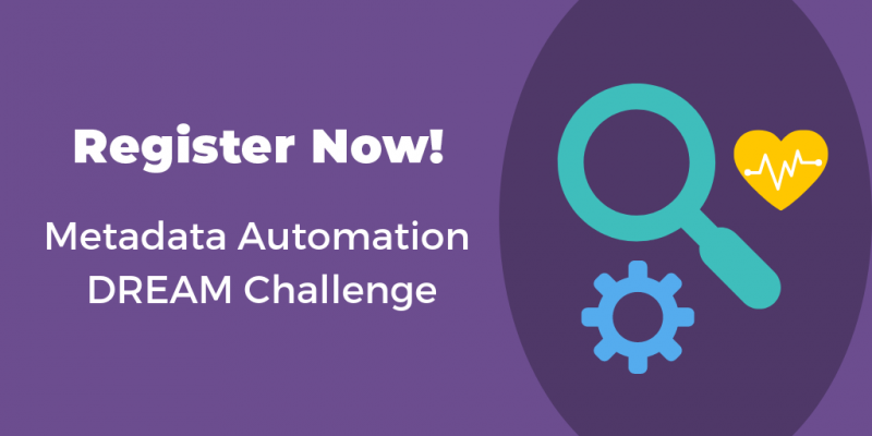 Register Now! Metadata Automation DREAM Challenge