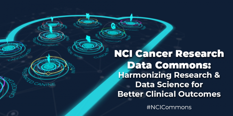 NCI Cancer Research Data Commons: Harmonizing Research & Data Science for Better Clinical Outcomes