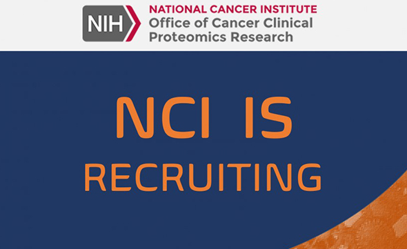 National Cancer Institute Office of Cancer Clinical Proteomics Research. NCI is Recruting