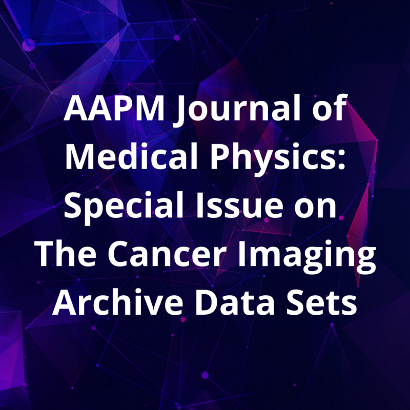 AAPM Journal of Medical Physics: Special Issue on The Cancer Imaging Archive Data Sets
