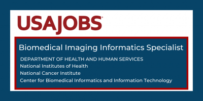 NCI Center for Biomedical Informatics and Information Technology: Biomedical Imaging Informatics Specialist