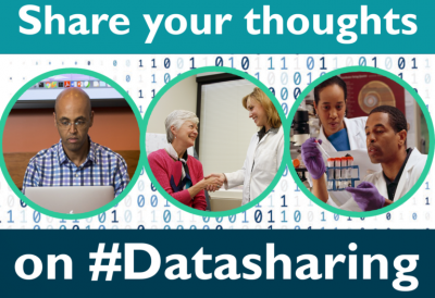 Photo showing man at computer, female doctor talking with female patient, male and female scientists looking at test tube samples. Message reads: Share your thoughts on #Datasharing.
