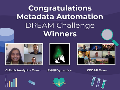 Congratulations Metadata Automation DREAM Challenge Winners: C-Path Analytics, ENGRDynamics, and the CEDAR Team!