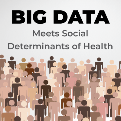 Illustrated drawing of a large group of diverse people. Headline: BIG DATA Meets Social Determinants of Health-thumbnail-MDT.png